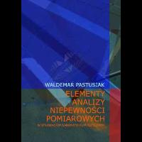 Elementy analizy niepewności pomiarowych w studenckim laboratorium fizycznym - Pastusiak, Waldemar