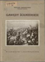 Gawędy żołnierskie : pokłosie spuścizny pamiętnikarskiej Napoleończyków - Gąsiorowski, Wacław (1869-1939)