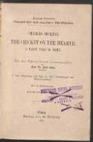 The cricket on the hearth : a fairy tale of home : für den Schulgebrauch. T. 1, Einleitung und Text. T. 2, Anmenkungen und Wörterverzeichnis - Dickens, Charles (1812-1870)