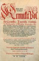 Która przedtym nigdy światła nie widziała, Kronika polska litewska, żmodzka y wszystkiey Rusi [...] - Stryjkowski, Maciej (1547-po 1582)