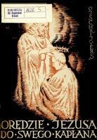 Orędzie Jezusa do swego kapłana : (myśli rekolekcyjne) - Schrijvers, Joseph (1876-1945)