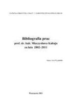 Bibliografia prac prof. dr. hab. Mieczysława Kabaja za lata 2002-2011 / oprac. Ewa Wyglądała. - Wyglądała, Ewa.
