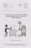 Alternatywne rozwiązania tradycyjnych systemów grzewczych w budynkach wielorodzinnych : szkolenie seminaryjne PZITS, Gliwice, 22.03.2011 r. : materiały szkoleniowe - Nantka, Marian