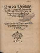 Von der Pestilentz, Nuetzliche vnd gruendliche vnterrichtunge wie man sich mit Gottes huelffe vor der vergifftung bewaren, vnnd auch den Krancken, welche eingefallen, wider helffen sol. - Wagner, Bartholomäus (fl. 1546-1564)