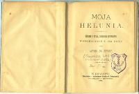 Moja Helunia : obrazek z życia, zdarzenie prawdziwe, wspomnienie z 1851 roku - Czaplicki, Ferdynand Władysław (1828-1886)