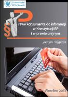 Prawo konsumenta do informacji wKonstytucji RP i w prawie unijnym - Węgrzyn, Justyna