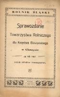 Sprawozdanie Towarzystwa Rolniczego dla Księstwa Cieszyńskiego w Cieszynie za Rok 1907
