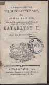 O Niebespieczenstwie Wagi Polityczney albo Wykład Przyczyn, Które zepsuły równoważność na Północy, od wstąpienia na Tron Rossyiski Katarzyny II - Gustaw III (król Szwecji ; 1746-1792). Aut. domn.