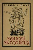 Sandał skrzydlaty : poezje - Boyé, Edward (1897-1943)