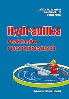 Hydraulika reaktorów recyrkulacyjnych - Sawicki, Jerzy M.