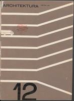 Architektura. 1965 nr 12 = 217 (grudzień) - Stowarzyszenie Architektów Polskich
