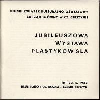 Jubileuszowa wystawa plastyków SLA 18-23.5.1982 Klub PZKO ul. Bożka Czeski Cieszyn