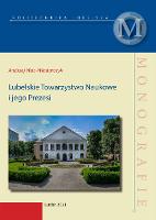 Lubelskie Towarzystwo Naukowe i jego Prezesi - Wac-Włodarczyk, Andrzej