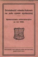 Działalność miasta Katowic na polu opieki społecznej. Sprawozdanie administracyjne za rok 1928