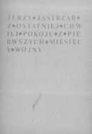 Z ostatniej chwili pokoju, z pierwszych miesięcy wojny (grudzień '81 – czerwiec '82) - Żukowski, Tadeusz