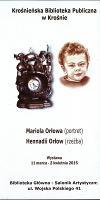 Mariola Orłowa (portret) Hennadii Orłow (rzeźba) [Informator] : wystawa 11 marca - 2 kwietnia 2015