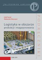Logistyka w obszarze produkcji i magazynowania - Jonak, Józef