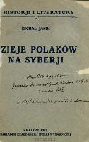 Dzieje Polaków na Syberji : z 23 ilustracjami - Janik, Michał (1874-1948)