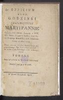 Officium albo Godzinki o Nayswiętszey Maryi Pannie cudami rozlicznemi słynącey u WW. OO. Dominikanów w Łucku, a od Oyca Swiętego Benedykta XIV. ukoronowaney w roku 1749