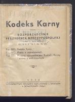 Kodeks karny : rozporządzenie Prezydenta Rzeczypospolitej z dn. 11 lipca 1932 r. (Dz. U. R. P. 15.7.32, Nr. 60). Poz. 571: Kodeks karny. Poz. 572, Prawo o wykroczeniach. Poz. 573: Przepisy wprowadzające kodeks karny i prawo o wykroczeniach.