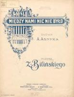 Między nami nic nie było : [Op. 12] - Asnyk, Adam (1838-1897)