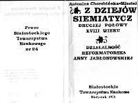 Z dziejów Siemiatycz drugiej połowy XVIII wieku : działalność reformatorska Anny Jabłonowskiej - Chorobińska-Misztal, Antonina