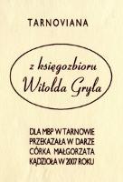 Spisy grobów murowanych starych i nowych spisanych w lipcu 1919 roku przez Michała Dziewańskiego starszego oficyała bud. miej. - Gryl, Witold (1919-2007) (oprac.)