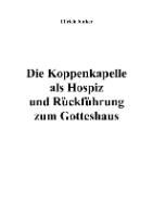 Die Koppenkapelle als Hospiz und Rückführung zum Gotteshaus [Dokument elektroniczny]