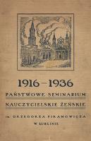 Państwowe Seminarium Nauczycielskie Żeńskie im. Grzegorza Piramowicza w Lublinie : 1916 - 1936