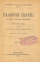 Tadeusz Czacki : jego życie i działalność wychowawcza : zarys biograficzny - Chmielowski, Piotr (1848-1900)