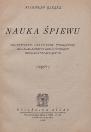 Nauka śpiewu : teoretyczno-praktyczny podręcznik dla klas niższych szkół średnich ogólnokształcących : część 1 - Rączka, Stanisław Ignacy (1893-1971)