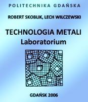 Technologia metali. Laboratorium - Skoblik, Robert