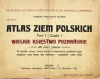 Atlas ziem polskich. T.1 cz.1 Wielkie Księstwo Poznańskie - Słupski, Zygmunt (1851-1928)