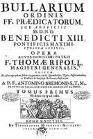 Bullarium Ordinis FF. Praedicatorum : sub auspiciis SS. D.N.D. Benedicti XIII, pontificis maximi, ejusdem Ordinis. T. 1, Ab anno 1215 ad 1280