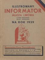 Ilustrowany informator miasta Lwowa : ze spisem miejscowości województwa lwowskiego : na rok 1939