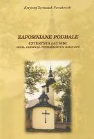 Zapomniane Podhale : czterysta lat wsi - Dział, Odrowąż, Pieniążkowice, Załuczne - Szymusiak-Nowakowski, Krzysztof (1962-)