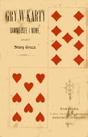 Gry w karty: dawniejsze i nowe: dokładne sposoby ich prowadzenia, poprzedzone krótką historyą kart - Stary Gracz