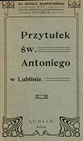 Przytułek Św. Antoniego w Lublinie / Ignacy Kłopotowski - Ignacy Kłopotowski (bł. ; 1866-1931)