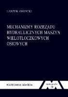 Mechanizmy rozrządu hydraulicznych maszyn wielotłoczkowych osiowych - Osiecki, Leszek