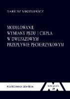 Modelowanie wymiany pędu i ciepła w dwufazowym przepływie pęcherzykowym - Mikielewicz, Dariusz (1967- ).
