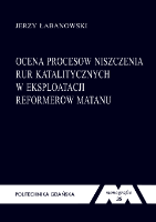 Ocena procesów niszczenia rur katalitycznych w eksploatacji reformerów metanu - Łabanowski, Jerzy (1957- ).