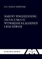 Warstwy powierzchniowe (Mn-N-S) i (Mn-N-O) wytwarzane na aluminium i jego stopach - Serbiński, Waldemar (1941- ).