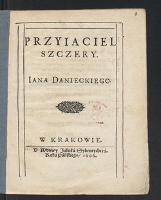 Przyiaciel szczery Iana Danieckiego. - Daniecki, Jan (15..-16..)