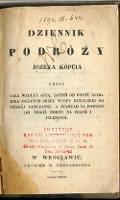 Dziennik podróży Józefa Kopcia przez całą wzdłuż Azyą, lotem od portu Ochotska oceanem przez Wyspy Kurylskie do Niższej Kamczatki, a ztamtąd [!] na powrót do tegóż portu na psach i jeleniach. - Kopeć, Józef (1762-1827)
