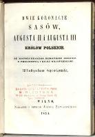 Dwie koronacye Sasów, Augusta II i Augusta III królów polskich