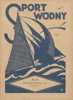 Sport Wodny: czasopismo poświęcone sprawom wioślarstwa, żeglarstwa i pływactwa 1927.11 R.3 Nr16