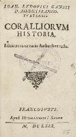 Joan. Lvdovici Gansii D. Medici Francofvrtensis Coralliorvm Historia - Gans, Johann Ludwig (c. 1600 – 1635)