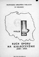 Ruch oporu na Kielecczyźnie w latach 1939-1945 : (zestawienie bibliograficzne) - Marciszewska, Elżbieta