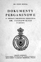 Dokumenty pergaminowe w zbiorach biblioteczno-muzealnych hr. Tarnowskich w Suchej - Seruga, Józef (1886-1940)