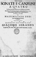 Sonate e canzone a quatro da sonarsi con diversi stromenti in chiesa, & in camera con alcune correnti pure à quatro, che si ponno sonare à tre, e á due ancora, lasciando fuori le parti di mezzo. Opera prima [...] - Neri, Massimiliano (ca 1621-1666)